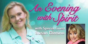 Evening with Spirit and Special Guest Susan Dintino
