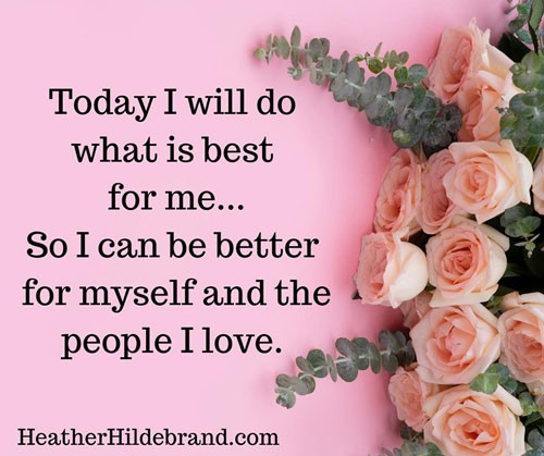 Today I will do whats loving_quotes by Heather Hildebrand