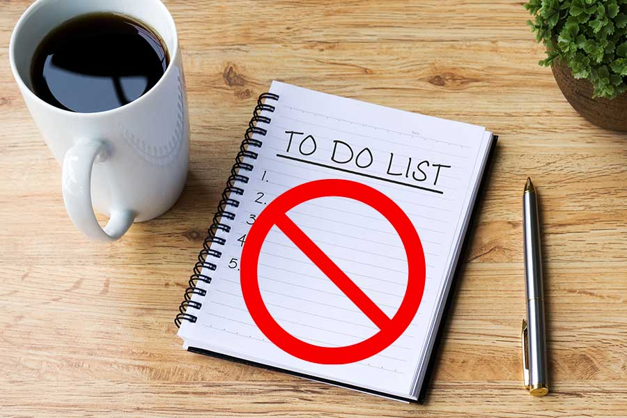 The NOT To-Do List